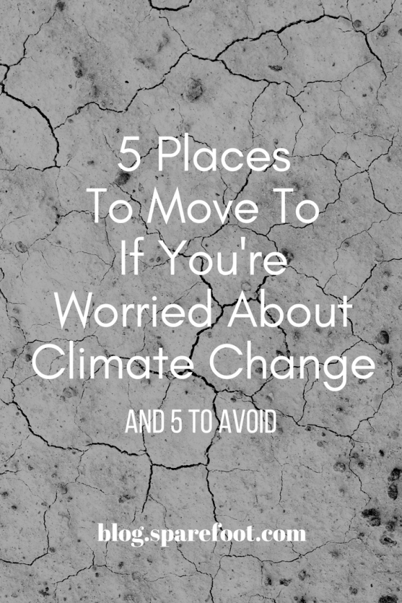 5 places to move to if you're worried about climate change and five to avoid